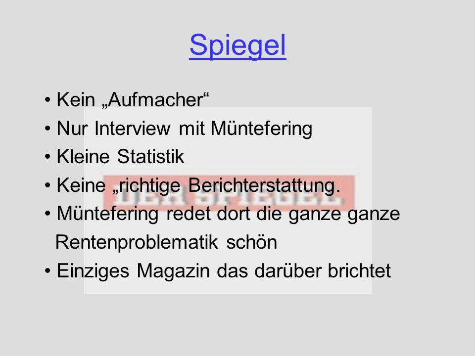 Spiegel Kein Aufmacher Nur Interview mit Müntefering Kleine Statistik Keine richtige Berichterstattung. Müntefering redet dort die ganze ganze Rentenp