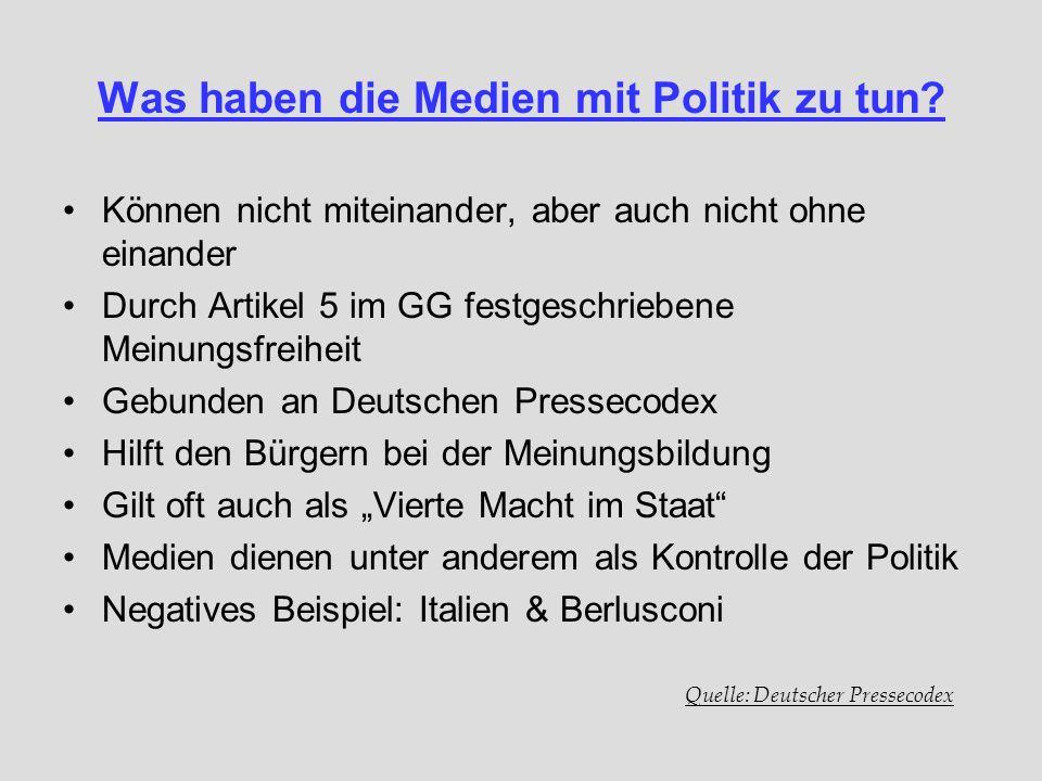 Was haben die Medien mit Politik zu tun? Können nicht miteinander, aber auch nicht ohne einander Durch Artikel 5 im GG festgeschriebene Meinungsfreihe