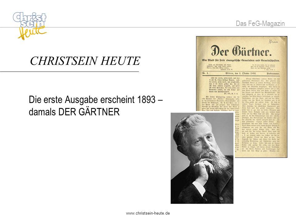 www.christsein-heute.de CHRISTSEIN HEUTE seit 1992 neuer Name erscheint monatlich 68 Seiten im Abo 44 Euro pro Jahr 1992 2007 Das FeG-Magazin CHRISTSEIN HEUTE