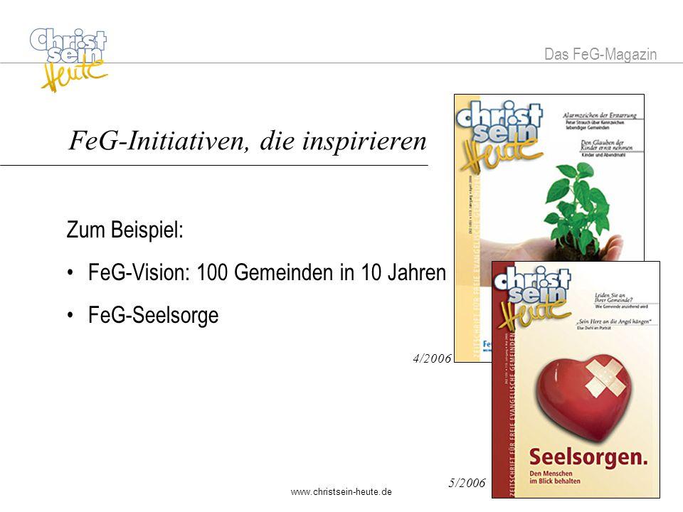 www.christsein-heute.de FeG-Nachrichten, die aktuell sind Zum Beispiel: Bundestag und Bundesrat Kongresse und Tagungen FeGs vor Ort 6/2006 Das FeG-Magazin FeG-Nachrichten, die aktuell sind