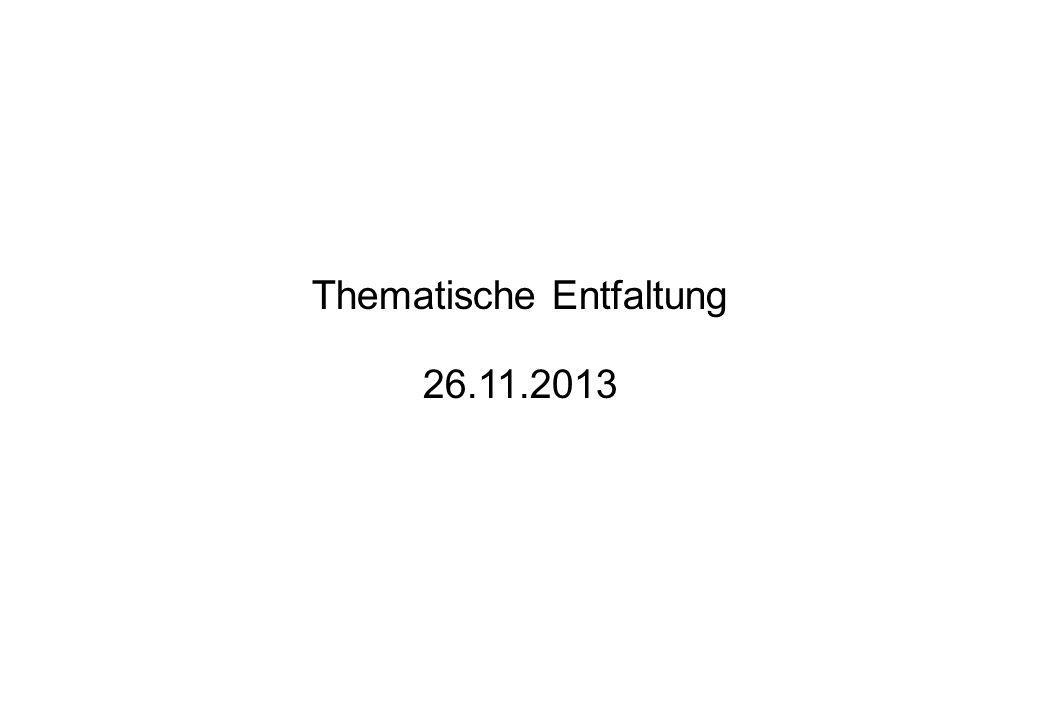Thematische Entfaltung 26.11.2013