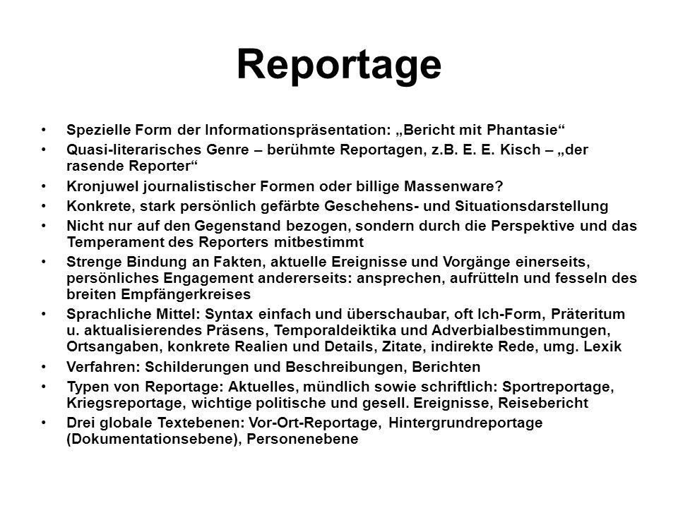 Reportage Spezielle Form der Informationspräsentation: Bericht mit Phantasie Quasi-literarisches Genre – berühmte Reportagen, z.B.