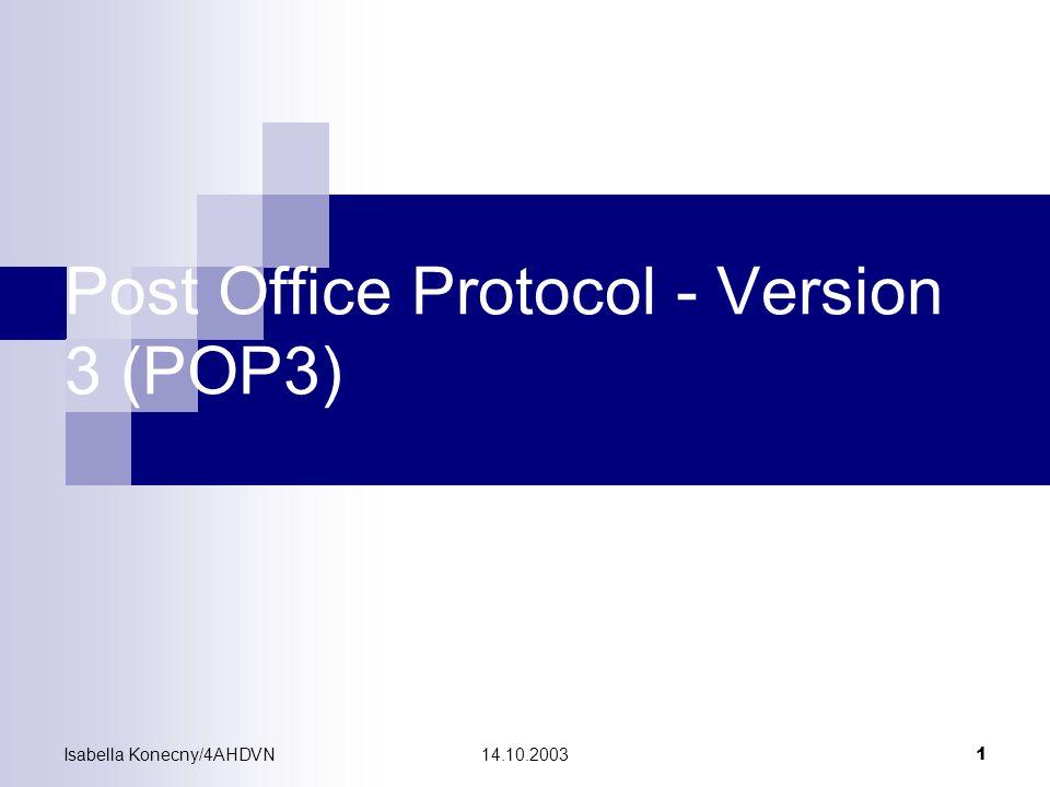 Isabella Konecny/4AHDVN14.10.2003 1 Post Office Protocol - Version 3 (POP3)