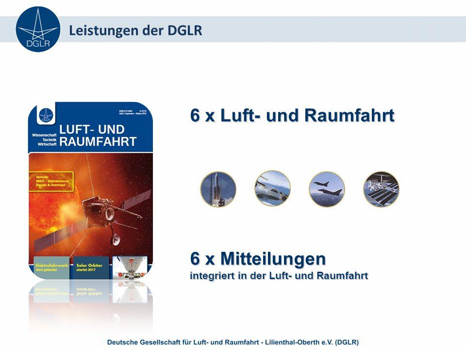 DGLR InfoFLASH & InfoRADAR DGLR InfoFLASH & InfoRADAR Teilnahme an Veranstaltungen für DGLR Mitglieder ermäßigt – zum Teil sogar vollkommen kostenlos DLRK Leistungen der DGLR