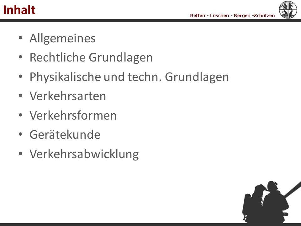 Inhalt Allgemeines Rechtliche Grundlagen Physikalische und techn. Grundlagen Verkehrsarten Verkehrsformen Gerätekunde Verkehrsabwicklung