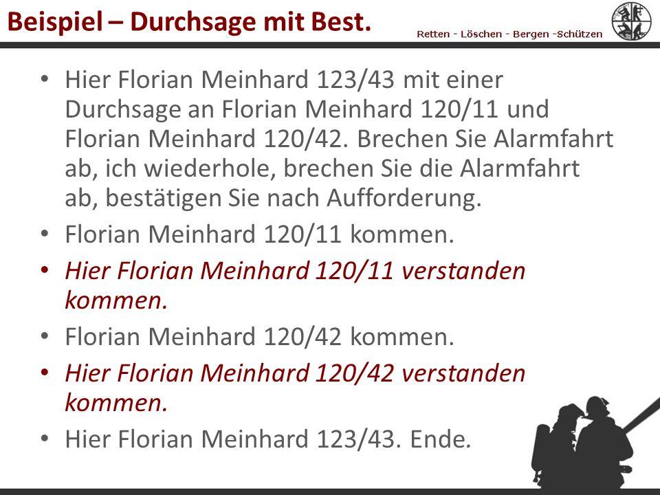 Beispiel – Durchsage mit Best. Hier Florian Meinhard 123/43 mit einer Durchsage an Florian Meinhard 120/11 und Florian Meinhard 120/42. Brechen Sie Al