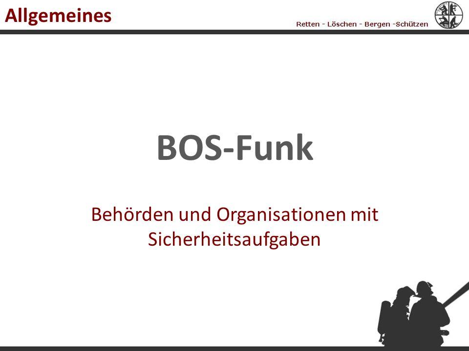 BOS-Funk Behörden und Organisationen mit Sicherheitsaufgaben Allgemeines