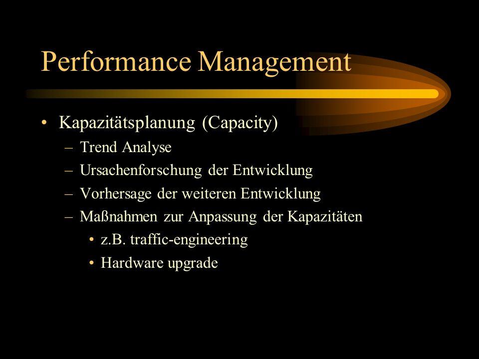 Performance Management Kapazitätsplanung (Capacity) –Trend Analyse –Ursachenforschung der Entwicklung –Vorhersage der weiteren Entwicklung –Maßnahmen zur Anpassung der Kapazitäten z.B.