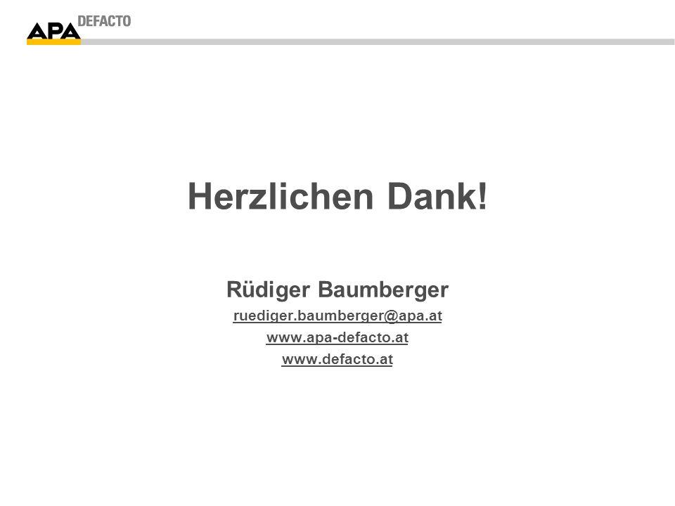 Herzlichen Dank! Rüdiger Baumberger ruediger.baumberger@apa.at www.apa-defacto.at www.defacto.at
