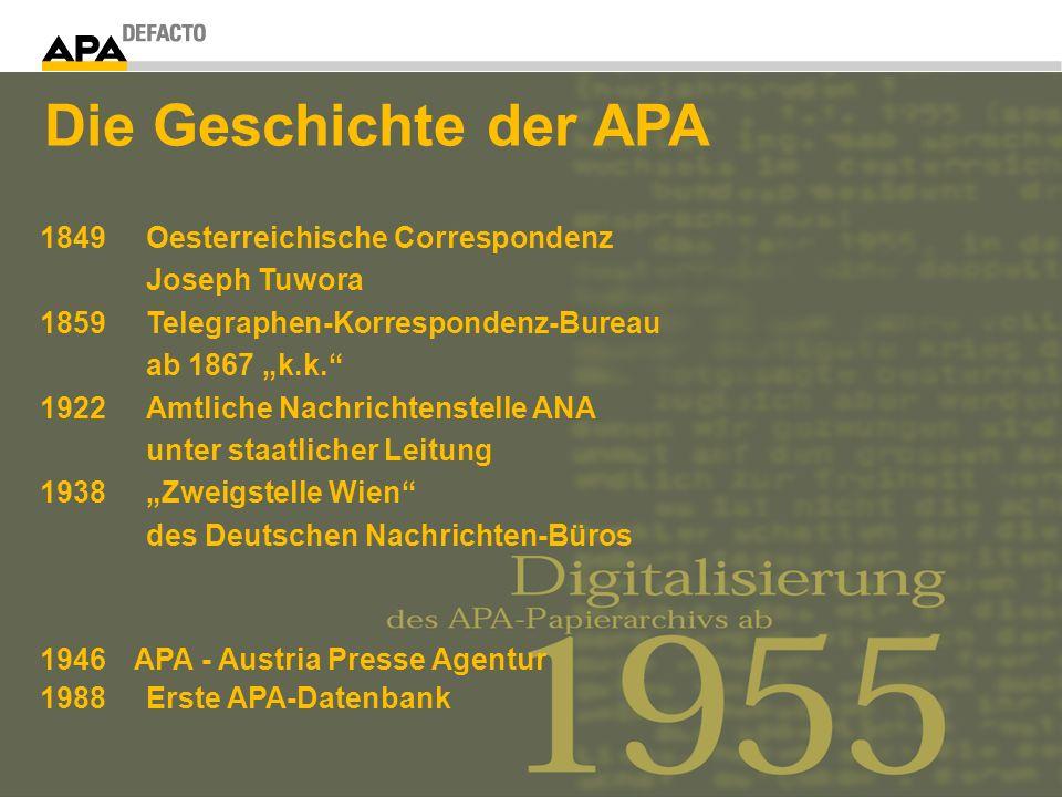 1849 Oesterreichische Correspondenz Joseph Tuwora 1859 Telegraphen-Korrespondenz-Bureau ab 1867 k.k. 1922 Amtliche Nachrichtenstelle ANA unter staatli