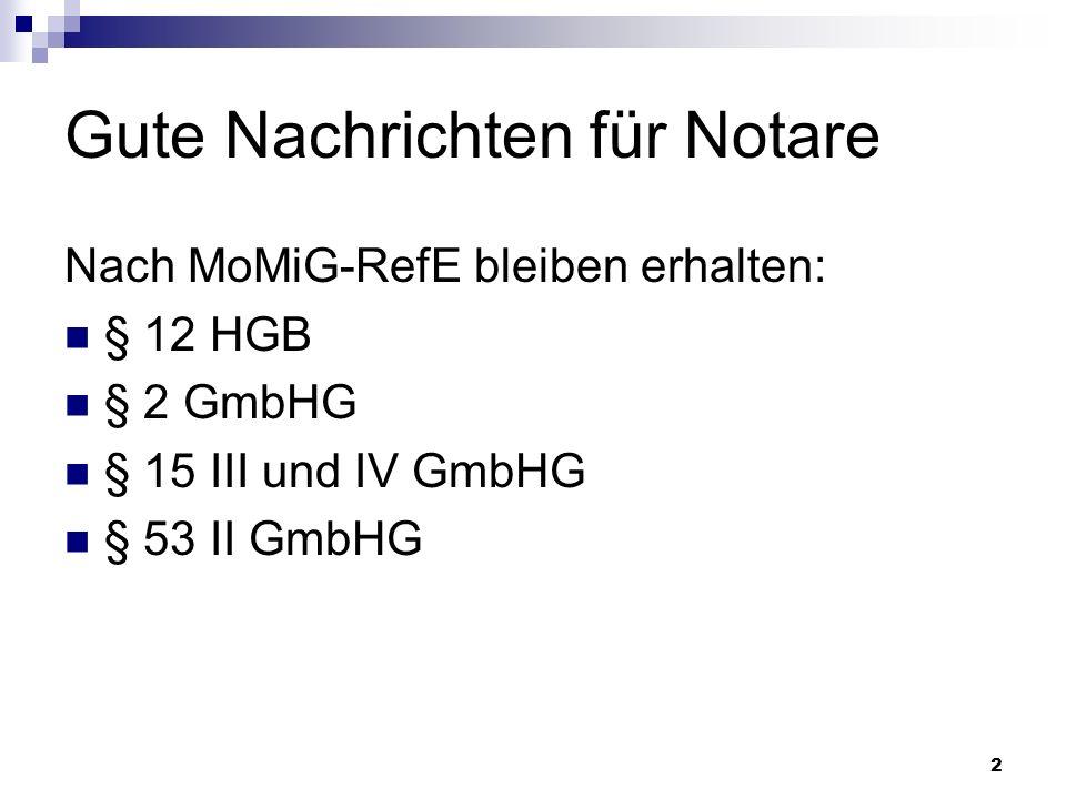 13 Die Reform des GmbH-Rechts Neuerungen außerhalb des MoMiG Gründe für eine umfassende Reform Änderungen durch das MoMiG im Überblick Notarrelevante Änderungen im Detail Ausblick auf den weiteren Gang der Gesetzgebung