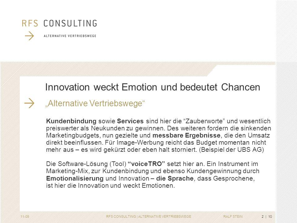 RALF STEIN11-09RFS CONSULTING | ALTERNATIVE VERTRIEBSWEGE Kundenbindung und Kundengewinnung durch Emotionalisierung Alternative Vertriebswege 1 | 10