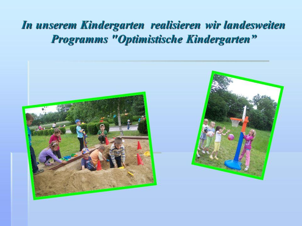 In unserem Kindergarten realisieren wir landesweiten Programms