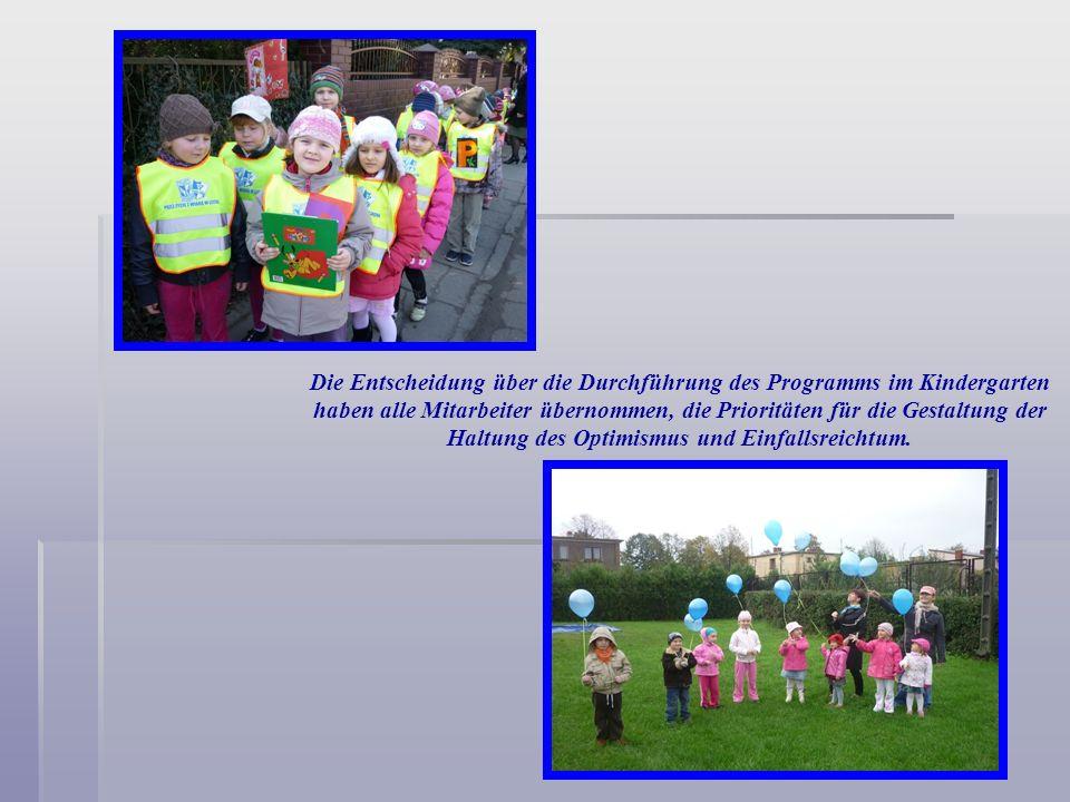 Die Entscheidung über die Durchführung des Programms im Kindergarten haben alle Mitarbeiter übernommen, die Prioritäten für die Gestaltung der Haltung
