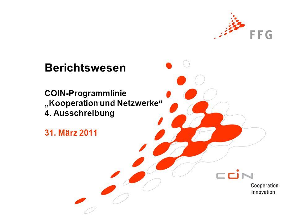 Berichtswesen COIN-Programmlinie Kooperation und Netzwerke 4. Ausschreibung 31. März 2011