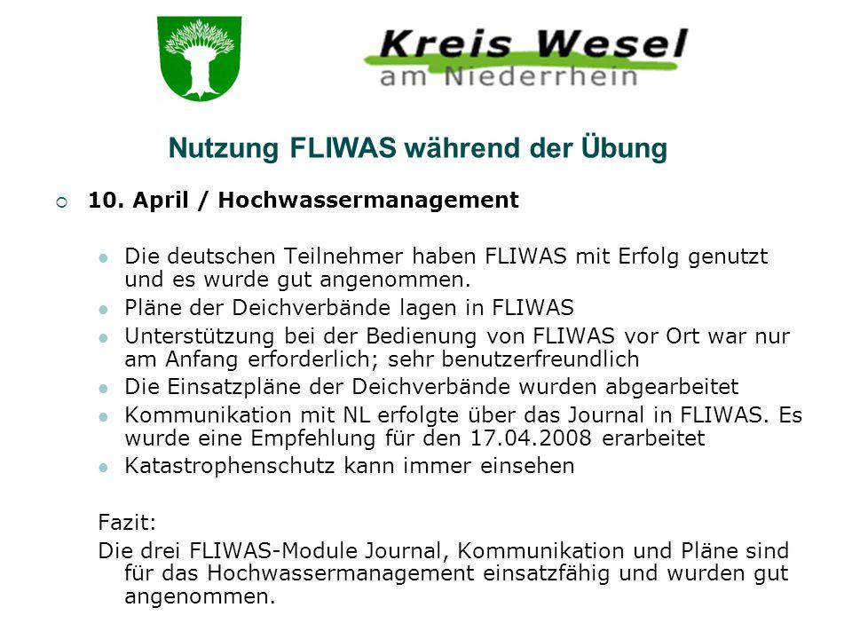 10. April / Hochwassermanagement Die deutschen Teilnehmer haben FLIWAS mit Erfolg genutzt und es wurde gut angenommen. Pläne der Deichverbände lagen i