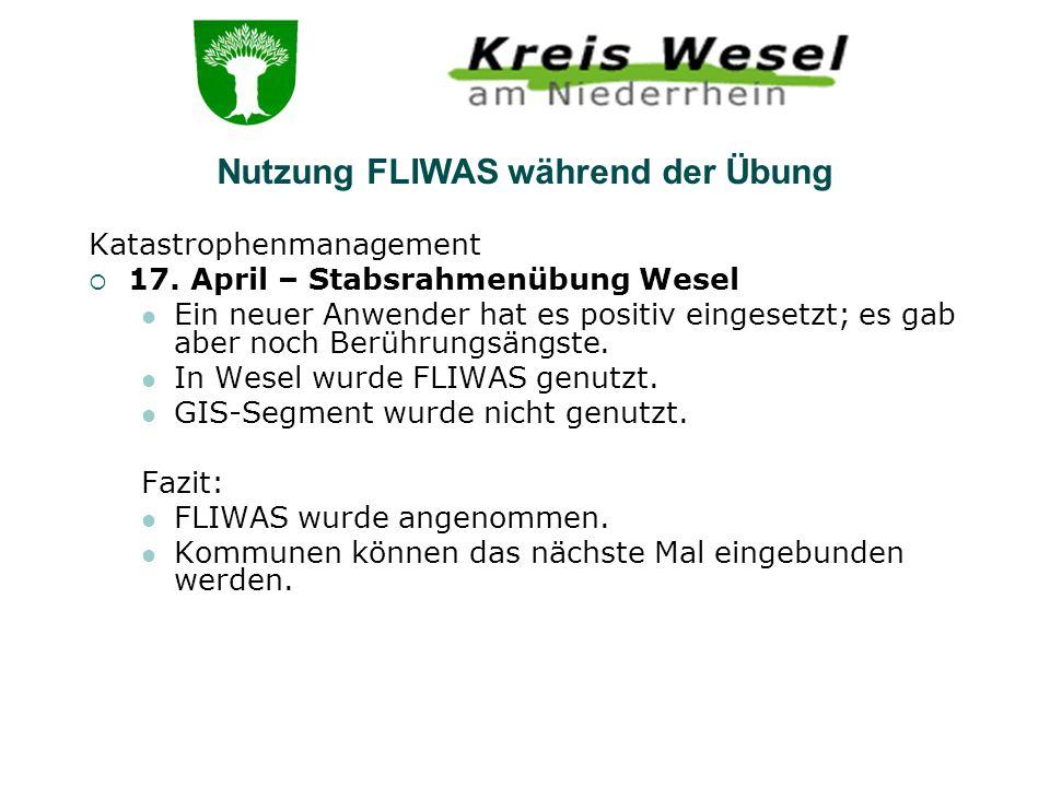 Katastrophenmanagement 17. April – Stabsrahmenübung Wesel Ein neuer Anwender hat es positiv eingesetzt; es gab aber noch Berührungsängste. In Wesel wu