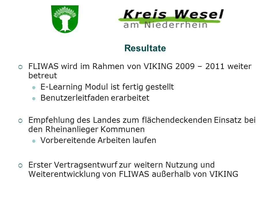 FLIWAS wird im Rahmen von VIKING 2009 – 2011 weiter betreut E-Learning Modul ist fertig gestellt Benutzerleitfaden erarbeitet Empfehlung des Landes zu