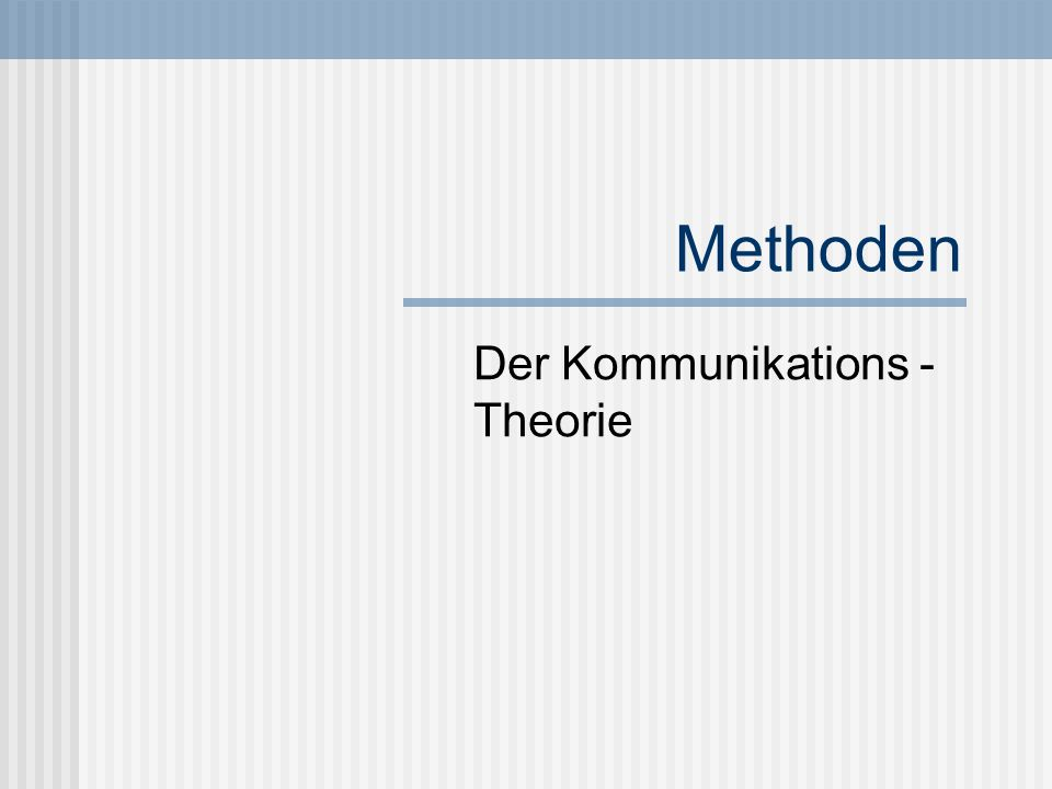 Methoden Der Kommunikations - Theorie