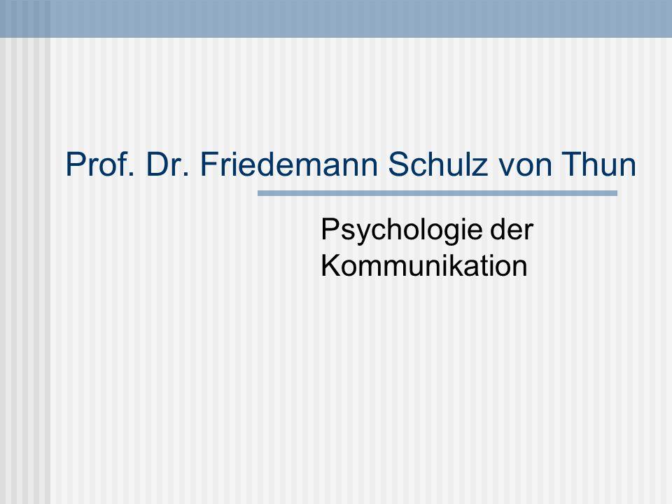 Prof. Dr. Friedemann Schulz von Thun Psychologie der Kommunikation