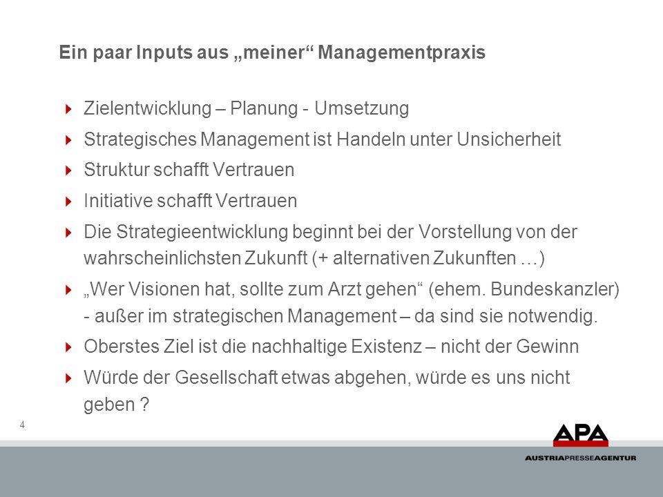 Ein paar Inputs aus meiner Managementpraxis Zielentwicklung – Planung - Umsetzung Strategisches Management ist Handeln unter Unsicherheit Struktur sch