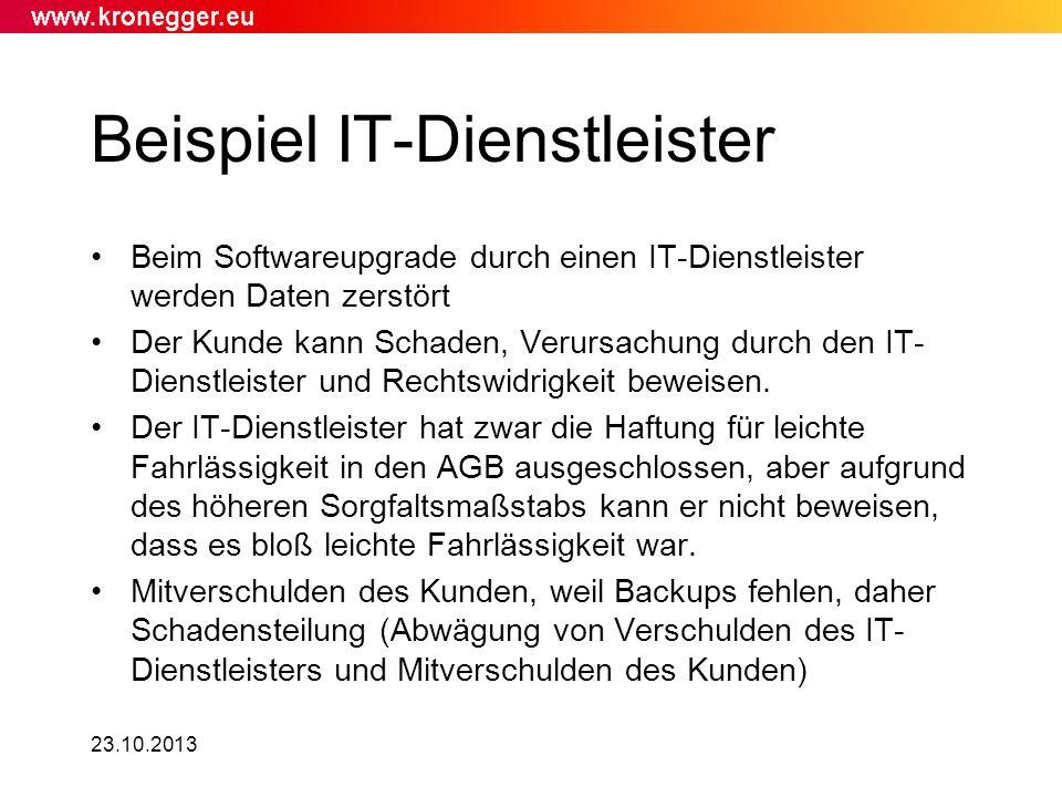 23.10.2013 Beispiel IT-Dienstleister Beim Softwareupgrade durch einen IT-Dienstleister werden Daten zerstört Der Kunde kann Schaden, Verursachung durc