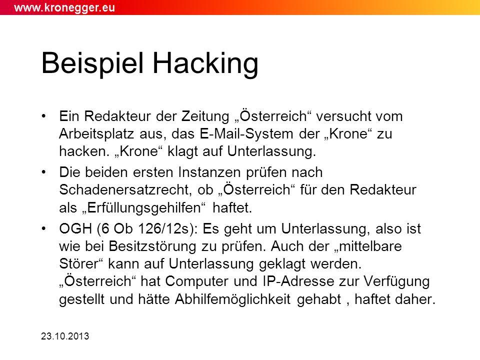 23.10.2013 Beispiel Hacking Ein Redakteur der Zeitung Österreich versucht vom Arbeitsplatz aus, das E-Mail-System der Krone zu hacken. Krone klagt auf