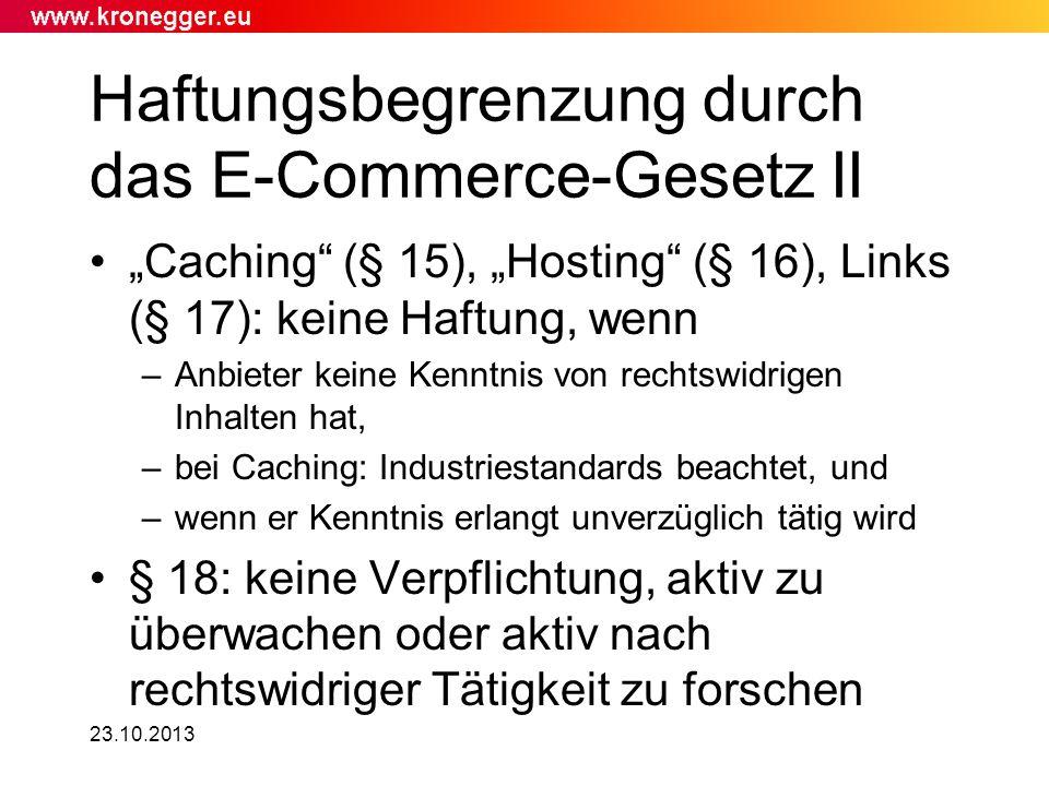 23.10.2013 Caching (§ 15), Hosting (§ 16), Links (§ 17): keine Haftung, wenn –Anbieter keine Kenntnis von rechtswidrigen Inhalten hat, –bei Caching: I