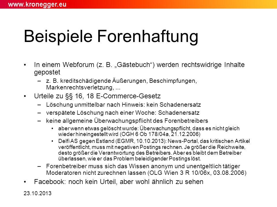 23.10.2013 Beispiele Forenhaftung In einem Webforum (z. B. Gästebuch) werden rechtswidrige Inhalte gepostet –z. B. kreditschädigende Äußerungen, Besch