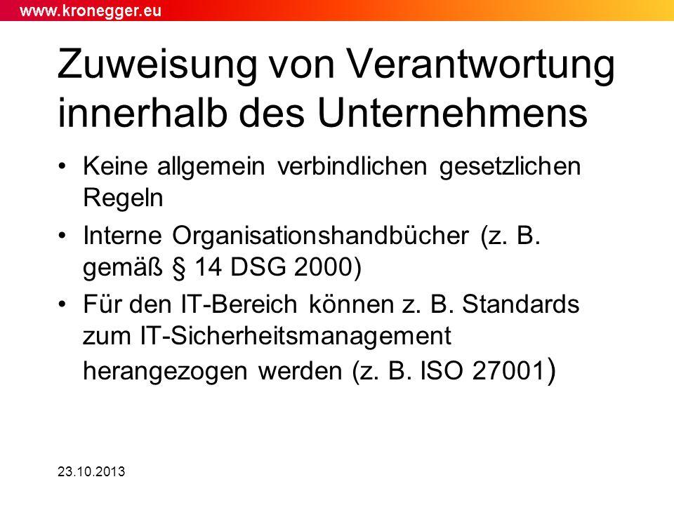 23.10.2013 Zuweisung von Verantwortung innerhalb des Unternehmens Keine allgemein verbindlichen gesetzlichen Regeln Interne Organisationshandbücher (z