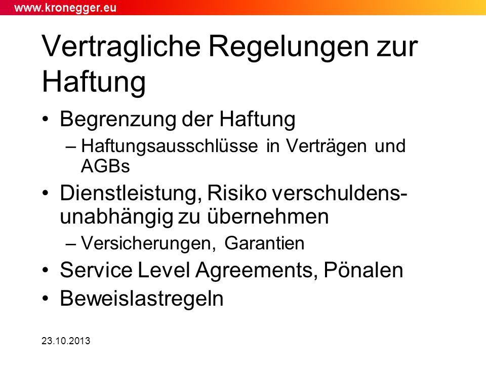 23.10.2013 Vertragliche Regelungen zur Haftung Begrenzung der Haftung –Haftungsausschlüsse in Verträgen und AGBs Dienstleistung, Risiko verschuldens-