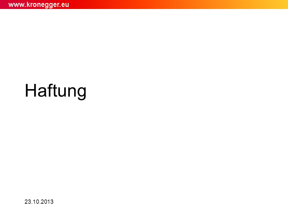 23.10.2013 Beispiel: IT-Grundschutz (BSI) Die IT-Grundschutz-Kataloge des BSI (www.bsi.de) treffen auch Aussagen dazu, wer für welche Maßnahmen verantwortlich sein soll.