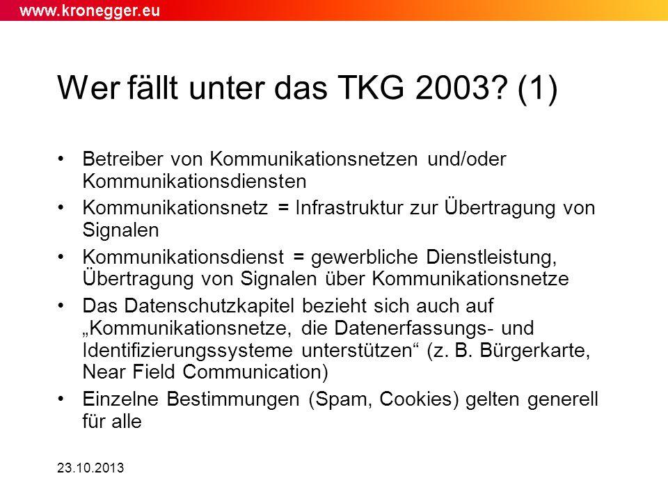 23.10.2013 Wer fällt unter das TKG 2003? (1) Betreiber von Kommunikationsnetzen und/oder Kommunikationsdiensten Kommunikationsnetz = Infrastruktur zur
