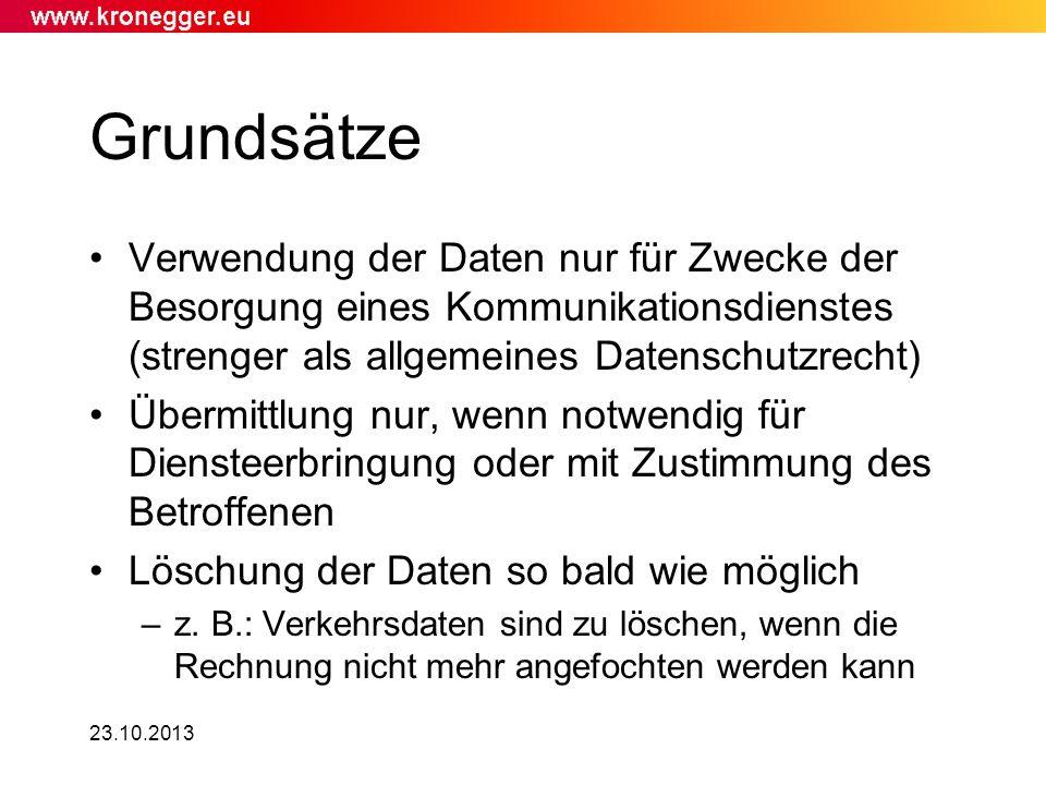 23.10.2013 Grundsätze Verwendung der Daten nur für Zwecke der Besorgung eines Kommunikationsdienstes (strenger als allgemeines Datenschutzrecht) Überm