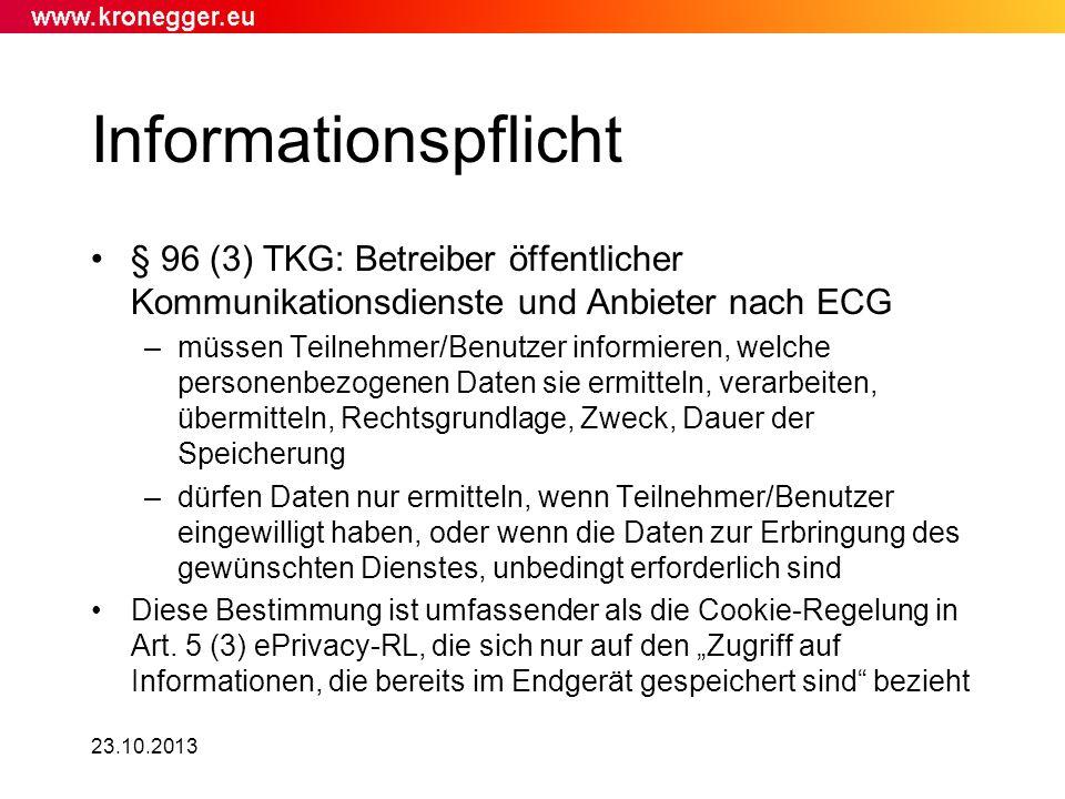 23.10.2013 Informationspflicht § 96 (3) TKG: Betreiber öffentlicher Kommunikationsdienste und Anbieter nach ECG –müssen Teilnehmer/Benutzer informiere