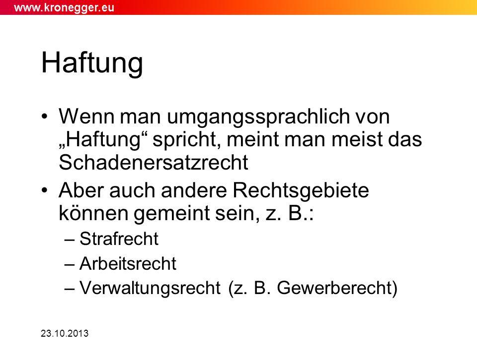 23.10.2013 Schadenersatz (Verschuldenshaftung) 1.Schaden –Vermögensschaden / ideeller Schaden 2.