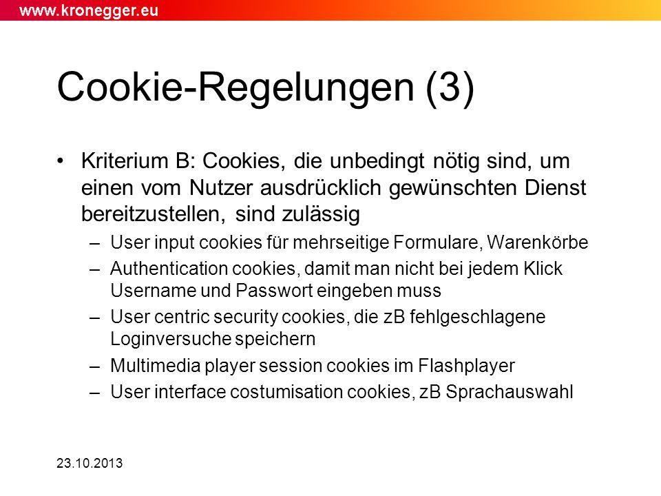 23.10.2013 Cookie-Regelungen (3) Kriterium B: Cookies, die unbedingt nötig sind, um einen vom Nutzer ausdrücklich gewünschten Dienst bereitzustellen,