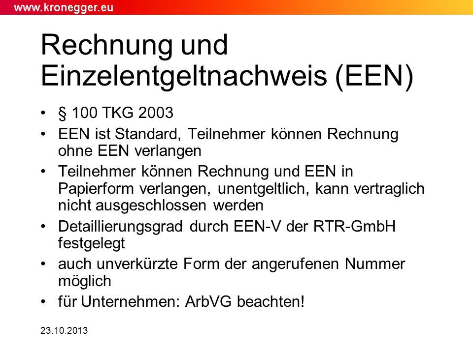 Rechnung und Einzelentgeltnachweis (EEN) § 100 TKG 2003 EEN ist Standard, Teilnehmer können Rechnung ohne EEN verlangen Teilnehmer können Rechnung und