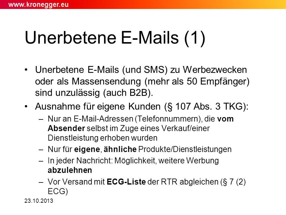 23.10.2013 Unerbetene E-Mails (und SMS) zu Werbezwecken oder als Massensendung (mehr als 50 Empfänger) sind unzulässig (auch B2B). Ausnahme für eigene