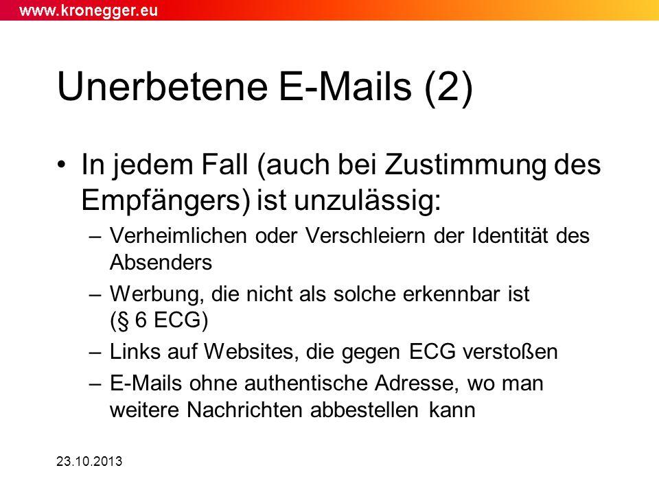 23.10.2013 Unerbetene E-Mails (2) In jedem Fall (auch bei Zustimmung des Empfängers) ist unzulässig: –Verheimlichen oder Verschleiern der Identität de