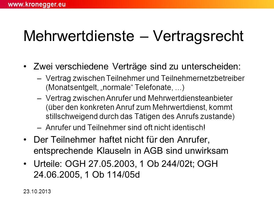 23.10.2013 Mehrwertdienste – Vertragsrecht Zwei verschiedene Verträge sind zu unterscheiden: –Vertrag zwischen Teilnehmer und Teilnehmernetzbetreiber