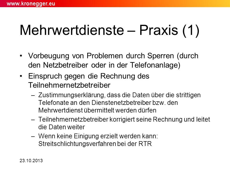 23.10.2013 Mehrwertdienste – Praxis (1) Vorbeugung von Problemen durch Sperren (durch den Netzbetreiber oder in der Telefonanlage) Einspruch gegen die
