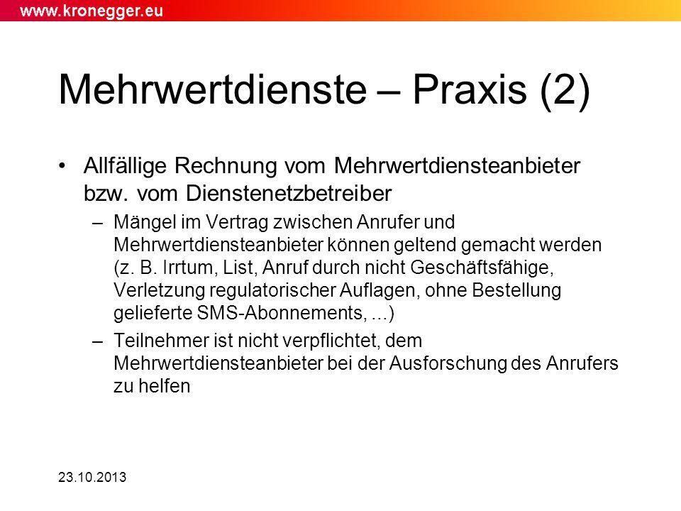 Mehrwertdienste – Praxis (2) 23.10.2013 Allfällige Rechnung vom Mehrwertdiensteanbieter bzw. vom Dienstenetzbetreiber –Mängel im Vertrag zwischen Anru
