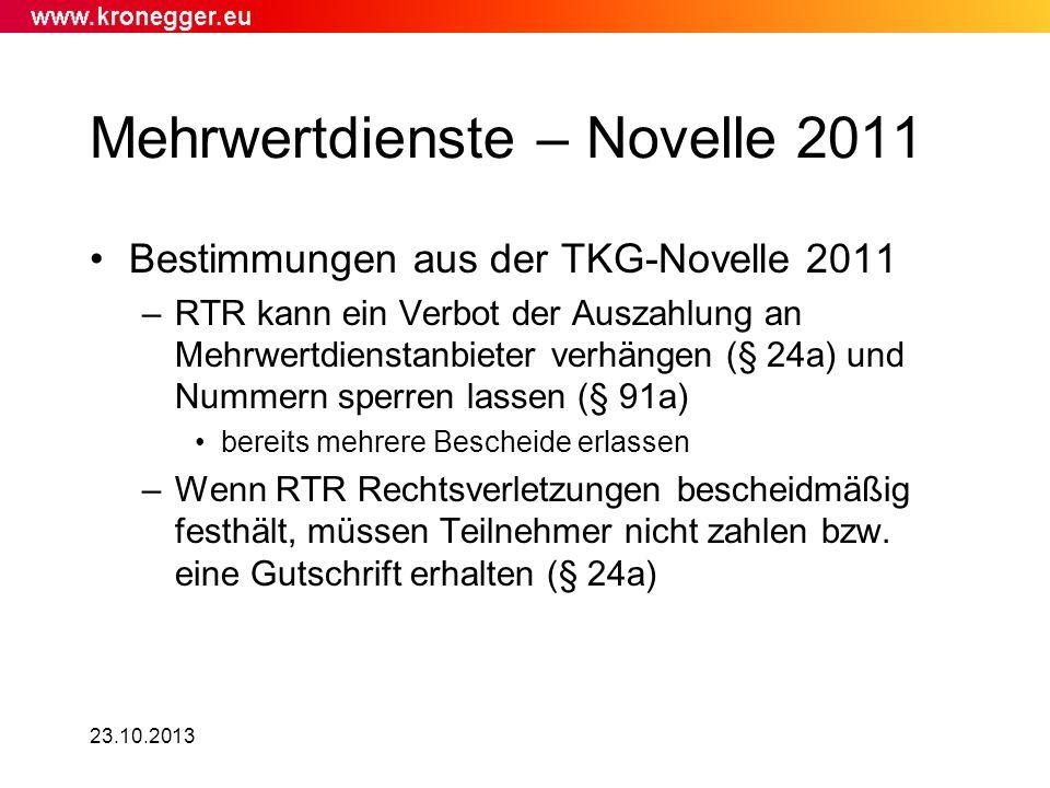 23.10.2013 Mehrwertdienste – Novelle 2011 Bestimmungen aus der TKG-Novelle 2011 –RTR kann ein Verbot der Auszahlung an Mehrwertdienstanbieter verhänge
