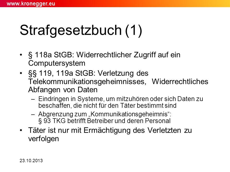 23.10.2013 Strafgesetzbuch (1) § 118a StGB: Widerrechtlicher Zugriff auf ein Computersystem §§ 119, 119a StGB: Verletzung des Telekommunikationsgeheim