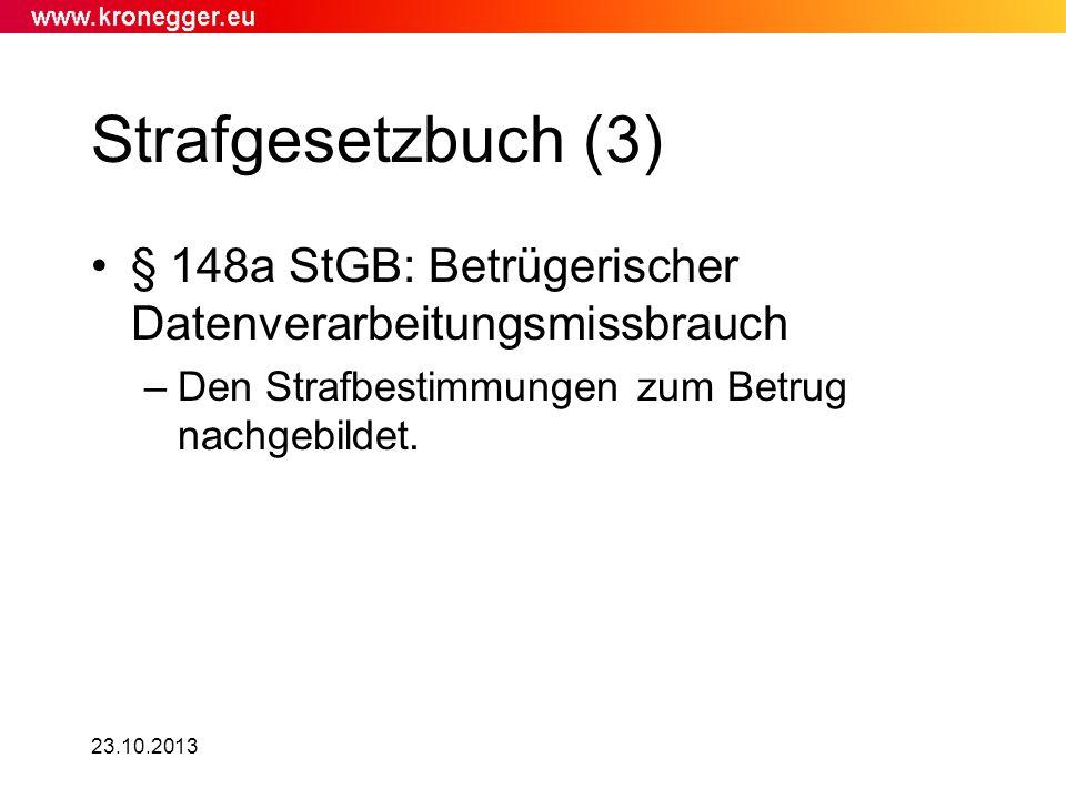 23.10.2013 Strafgesetzbuch (3) § 148a StGB: Betrügerischer Datenverarbeitungsmissbrauch –Den Strafbestimmungen zum Betrug nachgebildet.