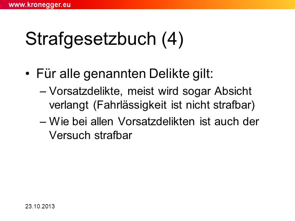 23.10.2013 Strafgesetzbuch (4) Für alle genannten Delikte gilt: –Vorsatzdelikte, meist wird sogar Absicht verlangt (Fahrlässigkeit ist nicht strafbar)