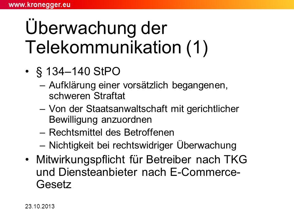 Überwachung der Telekommunikation (1) § 134–140 StPO –Aufklärung einer vorsätzlich begangenen, schweren Straftat –Von der Staatsanwaltschaft mit geric