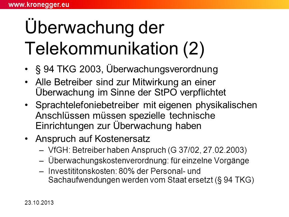 Überwachung der Telekommunikation (2) § 94 TKG 2003, Überwachungsverordnung Alle Betreiber sind zur Mitwirkung an einer Überwachung im Sinne der StPO