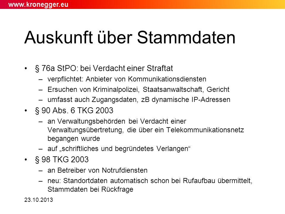 Auskunft über Stammdaten § 76a StPO: bei Verdacht einer Straftat –verpflichtet: Anbieter von Kommunikationsdiensten –Ersuchen von Kriminalpolizei, Sta